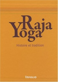 Raja Yoga : Histoire et tradition