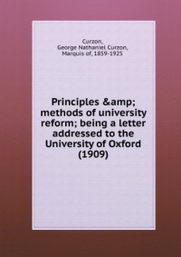 Principles & methods of university reform; being a letter addressed to the University of Oxford (1909)