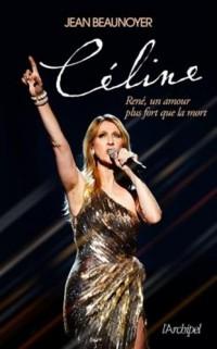Céline: René, un amour plus fort que la mort