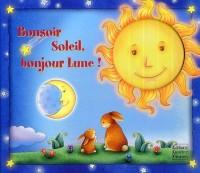 Bonsoir Soleil, bonjour Lune !