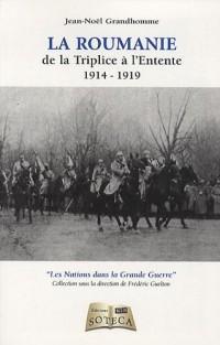 La roumanie : De la triplice à l'entente 1914-1919