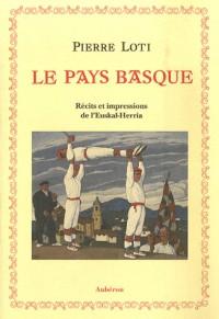 Le pays basque : Récits et impressions de l'Euskal-Herrida
