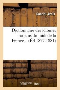 Dict  des Idiomes Romans Midi  ed 1877 1881