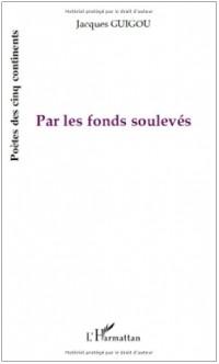 Par les Fonds Souleves