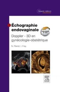 Échographie endovaginale Doppler - 3D: en gynécologie-obstétrique