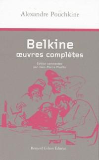 Belkine : Oeuvres complètes