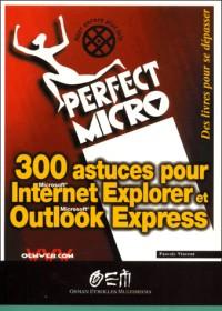 300 astuces pour Microsoft Internet Explorer & Outlook express