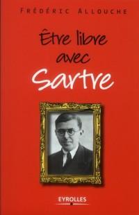 Etre Libre avec Sartre