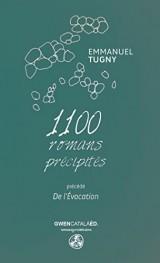 1100 romans précipités: précédé De l'Évocation