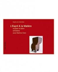 L'esprit et la matière : Sculpter le béton, dialogues avec Martine Clerc