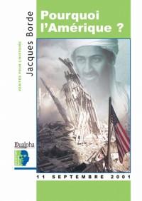 Pourquoi l'amerique ? 11 septembre 2001