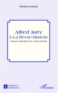 Alfred Jarry à la Revue blanche