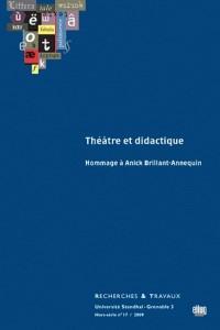 Recherches & Travaux, Hors-Serie N 17/2009. Theatre et Didactique. Ho Mmage a Anick Brillant-Annequi