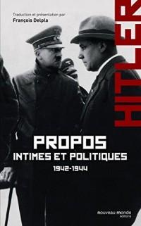 Adolf Hitler Propos Intimes et Politiques 1942 1944 Tome 2