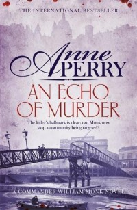 An Echo of Murder: William Monk Mystery 23