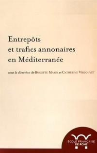 Entrepôts et trafics annonaires en Méditerranée : Antiquité - Temps modernes
