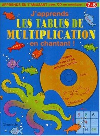 J'apprends les tables de multiplication en chantant ! 7/8 ans (1CD audio)