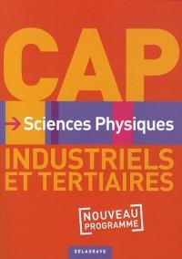 Sciences Physiques Cap Industriels et Tertiaires Eleve Edition 2010