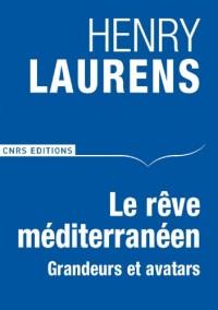 Le rêve méditerranéen : Grandeurs et avatars