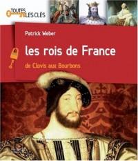 Les rois de France : De Clovis aux Bourbons