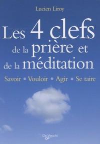 Les 4 clefs de la prière et de la méditation