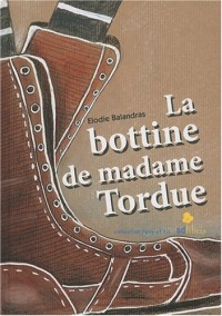 La Bottine de madame Tordue