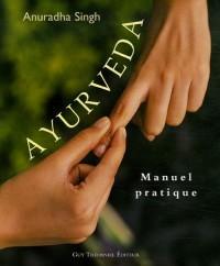 Ayurveda : Manuel pratique