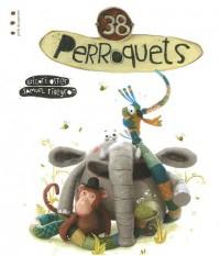 38 Perroquets