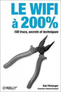 Le WIFI à 200% : 100 trucs, secrets et techniques