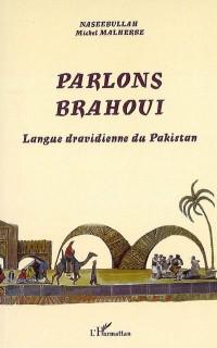Parlons brahoui : Langue dravidienne du Pakistan
