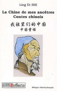 La Chine de mes ancêtres : Contes chinois, Edition bilingue chinois-français