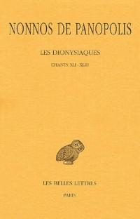 Les Dionysiaques : Tome 15, CHants XLI-XLIII, Edition bilingue français-grec