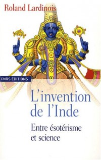 L'invention de l'Inde : Entre ésotérisme et science