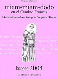 Miam-miam-dodo en el camino francés Jacobeo : Saint-Jean-Pied-de-Port/Santiago de Compostela/Fisterra