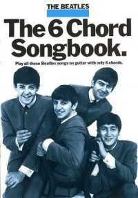 The Beatles: The 6 Chord Songbook. Partitions pour Paroles et Accords(Boîtes d'Accord)