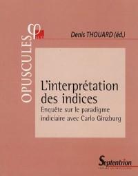 L'interprétation des indices : Enquête sur le paradigme indiciaire avec Carlo Ginzburg