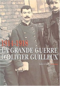 1914-1918 : La Grande Guerre d'Olivier Guilleux