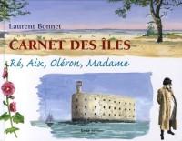 Carnet des îles : Ré, Aix, Oléron, Madame