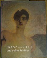 Franz von Stuck und seine Schuler: Gemalde und Zeichnungen : Villa Stuck Munchen (German Edition)