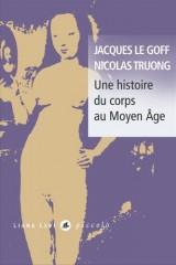 Une histoire du corps au Moyen Age [Poche]