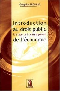 Introduction au droit public belge et européen de l'économie