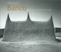 Banco : Mosquées en terre du delta intérieur du fleuve Niger