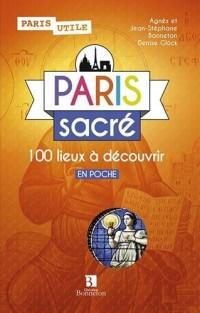PARIS SACRE 100 LIEUX A DECOUVRIR