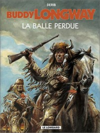Buddy Longway, tome 18 : La Balle Perdue