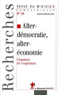 Revue du MAUSS, N° 26, second semest : Alterdémocratie, alteréconomie : Chantiers de l'espérance