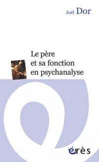 Pere et Sa Fonction en Psychanalyse (le)