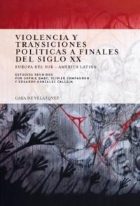 Violencia y transiciones políticas a finales del siglo XX. Europa del Sur - América Latina