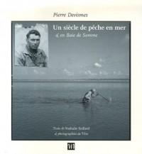 Un siècle de pêche en mer & en Baie de Somme