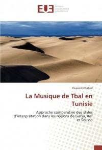 La Musique de Tbal en Tunisie: Approche comparative des styles d'interprétation dans les régions de Gafsa, Kef et Sousse