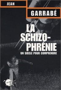 La schizophrénie : Un siècle pour comprendre